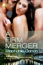 A Firm Merger ebook by Stephanie Ganon