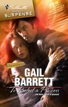 To Protect a Princess - A Protector Hero Romance ebook by Gail Barrett