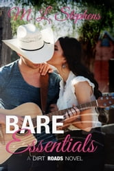 Bare Essentials (A Dirt Road Novel) ebook by M. L. Stephens