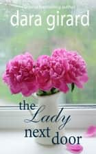 The Lady Next Door ebook by Dara Girard