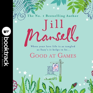 Good at Games - Booktrack Edition audiobook by Jill Mansell
