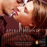 Spirit Bound - A Vampire Academy Novel audiobook by Richelle Mead