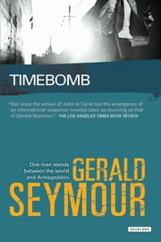 Timebomb: A Thriller ebook by Gerald Seymour