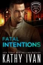 Fatal Intentions ebook by Kathy Ivan