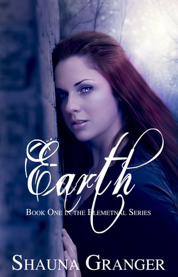 Earth - Book One in the Elemental Series ebook by Shauna Granger