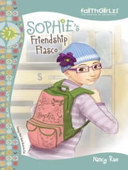 Sophie's Friendship Fiasco ebook by Nancy N. Rue