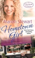 Hometown Girl - Number 4 in series ebook by Mariah Stewart