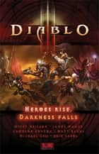 Diablo III: Heroes Rise, Darkness Falls ebook by Blizzard Entertainment