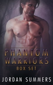 Phantom Warriors Box Set ebook by Jordan Summers