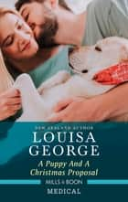 A Puppy and a Christmas Proposal ebook by Louisa George