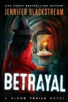 Betrayal ebook by Jennifer Blackstream
