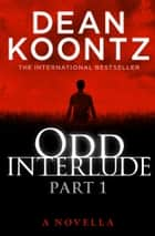 Odd Interlude Part One ebook by