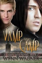 Vamp Camp ebook by Wynn Wagner