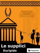 Le supplici ebook by Euripide