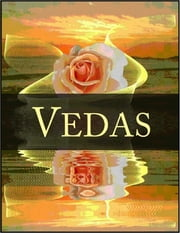 Vedas: The Rig Veda, Yajur Veda, Hymns of the Samaveda and Hymns of the Atharva-Veda ebook by Anonymous