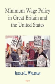 Minimum Wage Policy in Great Britain and the United States ebook by Jerold  Waltman