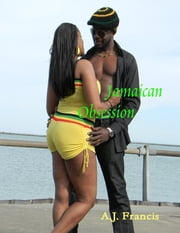 Jamaican Obsession ebook by A.J. Francis