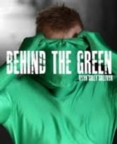 Behind The Green - The Story Of Two Idiots In Green Spandex ebook by Ryan Sullivan