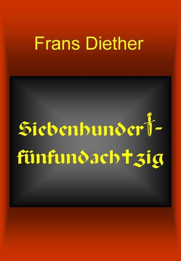Siebenhundertfünfundachtzig ebook by Frans Diether
