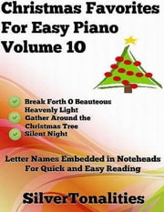 Christmas Favorites for Easy Piano Volume 1 O ebook by Silver Tonalities
