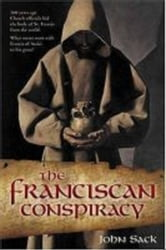 The Franciscan Conspiracy ebook by John Richard Sack