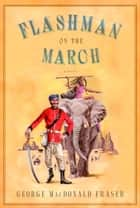 Flashman on the March ebook by George MacDonald Fraser