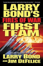 Larry Bond's First Team: Fires of War ebook by Larry Bond,Jim DeFelice