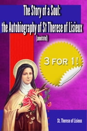 The Story of a Soul: The Autobiography of St. Therese of Lisieux (annotated ebook by St. Therese of Lisieux