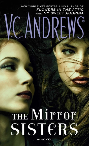 The Mirror Sisters - A Novel ebook by V.C. Andrews