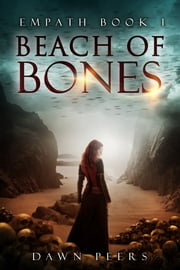 Beach of Bones (Empath Book 1) ebook by Dawn Peers