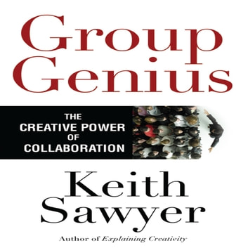 Group Genius - The Creative Power of Collaboration audiobook by Keith Sawyer