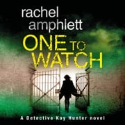One to Watch - A gripping British murder mystery audiobook by Rachel Amphlett