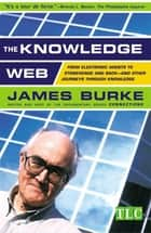 The Knowledge Web ebook by James Burke