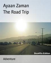 The Road Trip ebook by Ayaan Zaman