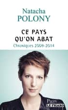Ce pays qu'on abat ebook by