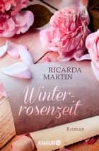 Winterrosenzeit - Roman eBook by Ricarda Martin