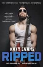 Ripped ebook by Katy Evans