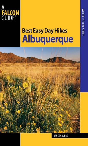 Best Easy Day Hikes Albuquerque ebook by Bruce Grubbs