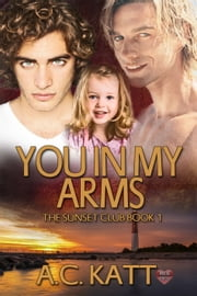You In My Arms ebook by AC Katt