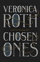 Chosen Ones - the Sunday Times bestseller ebook by Veronica Roth
