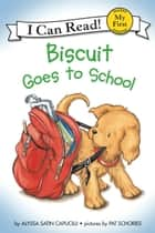 Biscuit Goes to School ebook by Pat Schories, Alyssa Satin Capucilli