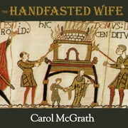 The Handfasted Wife audiobook by Carol McGrath