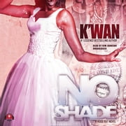 No Shade - A Hood Rat Novel audiobook by K'wan, Buck 50 Productions