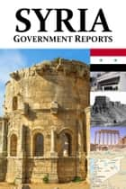 Syria: Government Reports ebook by New World Publishers, LLC