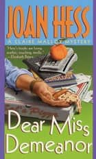 Dear Miss Demeanor - A Claire Malloy Mystery ebook by Joan Hess