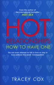 Hot Relationships ebook by Tracey Cox