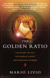 The Golden Ratio - The Story of PHI, the World's Most Astonishing Number ebook by Mario Livio