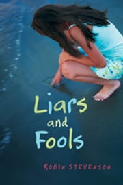 Liars and Fools ebook by Robin Stevenson