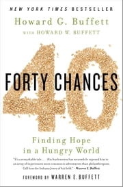 40 Chances - Finding Hope in a Hungry World ebook by Howard G Buffett