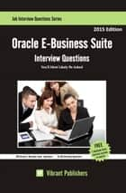 Oracle E-Business Suite Interview Questions You'll Most Likely Be Asked ebook by Vibrant Publishers